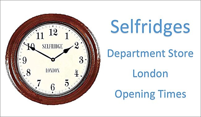 Selfridges London Store Opening Time